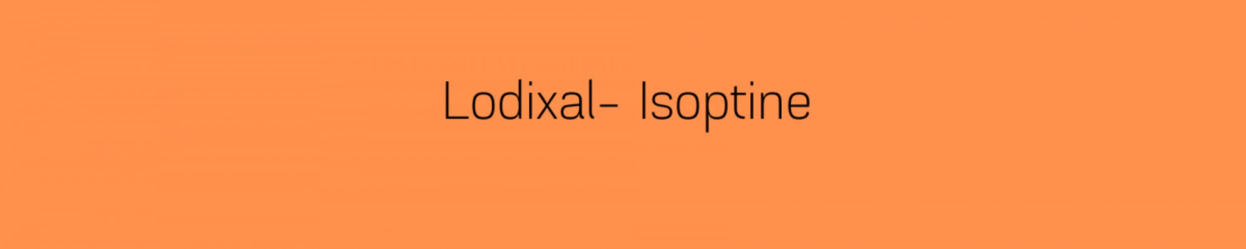 Update 15/06/2020 over Isoptine & lodixal
